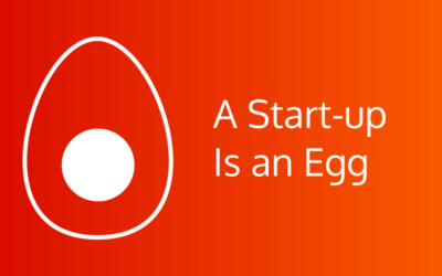 A Start-up Is an Egg